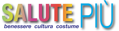 SalutePiù - Benessere Cultura  Costume