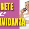 Diabete e Gravidanza e Diabete Gestazionale