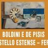 Boldini e De Pisis al Castello Estense – Ferrara