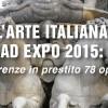 L'Arte Italiana ad EXPO 2015: da Firenze in prestito 78 opere !