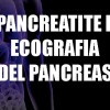 Pancreatite ed Ecografia del Pancreas