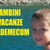 Bambini in vacanza: il vademecum