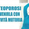 Osteoporosi: prevenirla con l'attività motoria