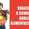 Ragazzi a scuola: quale alimentazione?