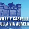 Ville e castelli della Via Aurelia