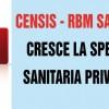 Censis-RBM Salute 2017: su la spesa sanitaria privata