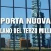 Porta Nuova: la Milano del Terzo Millennio