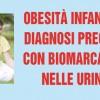 Obesità infantile: diagnosi precoce con biomarcatori nelle urine