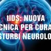 tIDS: nuova tecnica per curare i disturbi neurologici