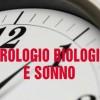 Orologio biologico e disturbi del sonno