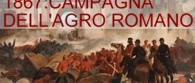 1867: la Campagna dell'Agro Romano