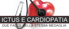 Il punto di vista del Cardiologo: ictus e cardiopatia due facce della stessa medaglia