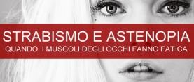 Strabismo e Astenopia: quando i muscoli degli occhi fanno fatica