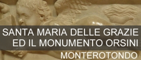 Il Monumento funebre a Giordano Orsini a Monterotondo