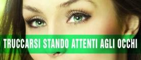 Truccarsi stando attente alla salute degli occhi