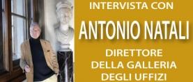 Intervista ad Antonio Natali , Direttore della Galleria degli Uffizi