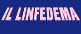 Il Linfedema: di che si tratta?