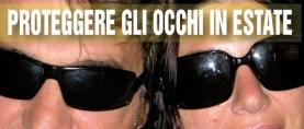 In estate proteggete gli occhi dai raggi UV