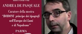 Intervista con Andrea De Pasquale, Curatore della mostra Bodoni Principe dei Tipografi