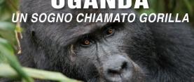 Uganda, un sogno chiamato Gorilla