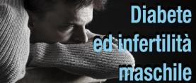 Diabete e infertilità maschile: quale relazione?