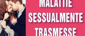 Malattie Sessualmente Trasmesse (MTS): attenzione e prevenzione