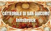 Cattedrale di San Giacomo a Innsbruck: trionfo barocco