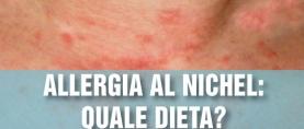 Allergia al Nichel: quale dieta ?
