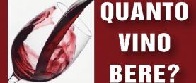 Quanto vino bere ?
