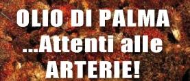 Olio di Palma: attenti alle arterie !