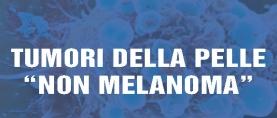 Tumori della pelle non melanoma: cosa sono ?