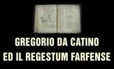 Gregorio da Catino ed il Regestum Farfense