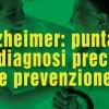 Alzheimer: puntare su diagnosi precoce e prevenzione