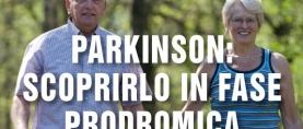 Malattia di Parkinson: va individuta in fase prodromica