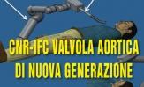 Dal CNR valvola aortica di nuova generazione
