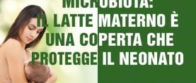 Microbiota: latte materno 'coperta' che protegge il neonato