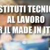Istituti Tecnici al lavoro per il Made in Italy
