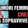 Tumori femminili: cresce la sopravvivenza
