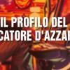 Ecco il profilo del giocatore d'azzardo