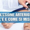 Pressione arteriosa: cos'è e come si misura