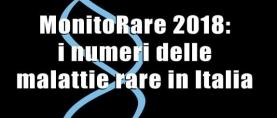 MonitoRare 2018: i numeri delle malattie rare in Italia