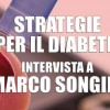Strategie per il Diabete: intervista a Marco Songini