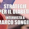 Strategie per il Diabete: intervista a Marco Songini