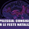 Epilessia: consigli per le feste natalizie
