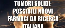 Tumori Solidi: possibili nuovi farmaci dalla ricerca italiana