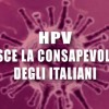 HPV: cresce la consapevolezza degli italiani