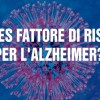 Herpes fattore di rischio per l'Alzheimer?