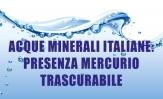 Acque minerali italiane: presenza mercurio trascurabile