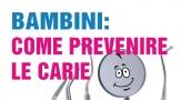 Bambini: come prevenire le carie