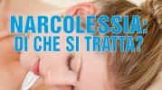 Narcolessia: di che si tratta?